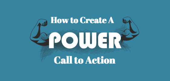 Call to Action - Power - Content Marketing