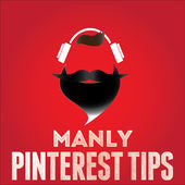 Manly Pinterest Tips