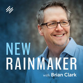 Brian Clark Rainmaker Podcast