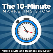10 Minute Marketing Show